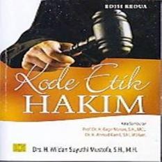 KODE ETIK HAKIM EDISI KEDUA - H. WILDAN SUYUTHI MUSTOFA - BUKU HUKUM