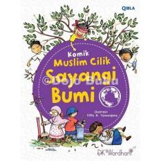Komik Muslim Cilik: Sayangi Bumi by DK. WARDHANI
