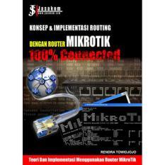 Konsep & Implementasi Routing dengan Router MIKROTIK : 100% Connected !