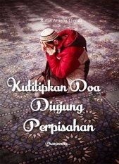 Kutitipkan Doa Di Ujung Perpisahan