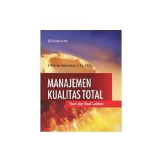 Beli Manajemen Kualitas Total Teori Dan Soal Latihan Graha Ilmu Pakai Kartu Kredit