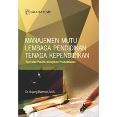 Manajemen Mutu Lembaga Pendidikan Tenaga Kependidikan; Teori Dan