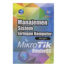 Manajemen Sistem Jaringan Komputer Dengan Mikrotik Routeros Andi Offset Diskon 50