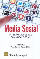 MEDIA SOSIAL - INTERAKSI - IDENTITAS DAN MODAL SOSIAL - SHIEFTI DYAH