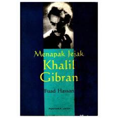 Menapak Jejak Khalil Gibran - Fuad Hasan