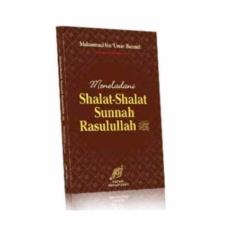 Harga Meneladani Shalat Shalat Sunnah Rasulullah Shallallaahu Alaihi Wasallam Yang Murah Dan Bagus