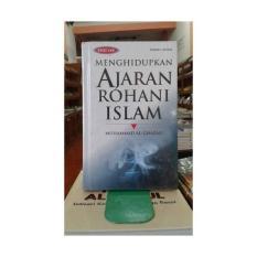 Menghidupkan Ajaran Rohani Islam - Muhammad Al-Ghazali