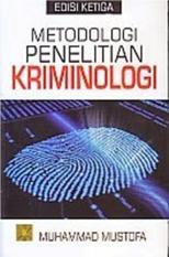 METODOLOGI PENELITIAN KRIMINOLOGI ED.3 - MUHAMMAD MUSTOFA - BUKU STAT
