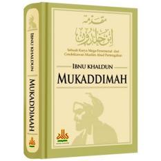 Spesifikasi Mukaddimah Ibnu Khaldun Hard Cover Pustaka Al Kautsar Pustaka Al Kautsar