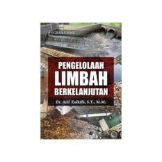 Harga Pengelolaan Limbah Berkelanjutan Arif Zulkifli Graha Ilmu Buku T Asli