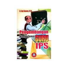 PENGEMBANGAN KOMPETENSI GURU IPS Dr Rudy Gunawan M Pd