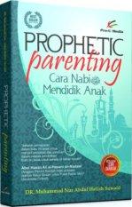 Harga Prophetic Parenting Cara Nabi Mendidik Anak Pro U Media Asli