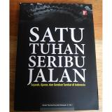 Satu Tuhan Seribu Jalan Sejarah Ajaran Dan Gerakan Tarekat Di Indonesia Abdul W K Human S Thi Original