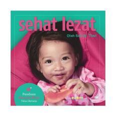 Harga Sehat Lezat Olah Saji Dr Tiwi Panduan Asupan Bayi Tahun Pertama Asli