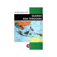SEJARAH ASIA TENGGARA Dr  Rudy Gunawan M Pd
