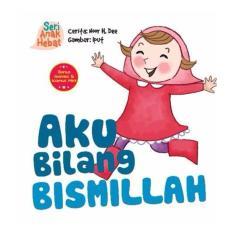 Seri Anak Hebat: Aku Bilang Bismillah (Board Book)