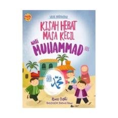SIRAH NABAWIYAH: KISAH HEBAT MASA KECIL NABI MUHAMMAD - BUKU ANAK ISLAM