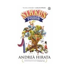 Spesifikasi Sirkus Pohon Edisi Ttd Terbatas Only 50 Pcs Best Seller Andrea Hirata Terbaru