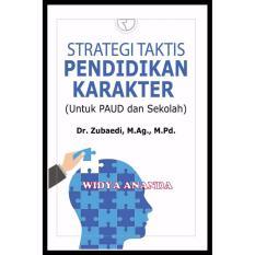Strategi Taktis Pendidikan Karakter (untuk Paud dan Sekolah)