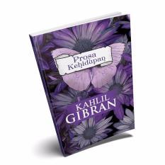 Suka Buku - KAHLIL GIBRAN – Prosa Kehidupan