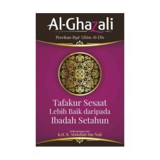 TAFAKUR SESAAT LEBIH BAIK DARIPADA IBADAH SETAHUN oleh AL-GHAZALI