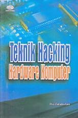 TEKNIK HACKING HARDWARE KOMPUTER - ELVY ZAMIDRA ZAM - BUKU KOMPUTER B