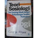Toko Teori Sosiologi Dari Sosiologi Klasik Sampai Perkembangan Terakhir Postmodern George Ritzer Buku Seru Online