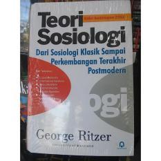 Jual Cepat Teori Sosiologi Dari Sosiologi Klasik Sampai Perkembangan Terakhir Postmodern George Ritzer