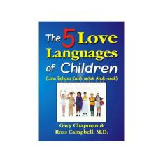 Review The 5 Love Languages Of Children Lima Bahasa Kasih Untuk Anak Anak Multi Di Banten