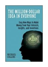 Jutaan Dolar Ide Dalam Semua Orang: Mudah Cara Baru untuk Membuat Uang dari Minat Anda, Wawasan, dan Inventions-Intl