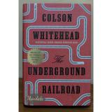 The Underground Railroad Winner Of The Pulitzer Prize For Fiction 2017 Original