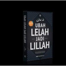 UBAH LELAH JADI LILLAH - sebelah_toko