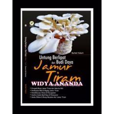 Untung Berlipat dari Budi Daya Jamur Tiram Tanaman Multi Manfaat