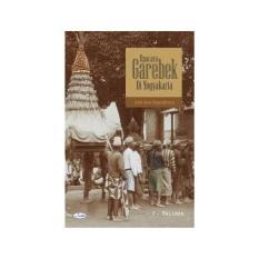 Upacara Garebek Di Yogyakarta: Arti Dan Sejarahnya