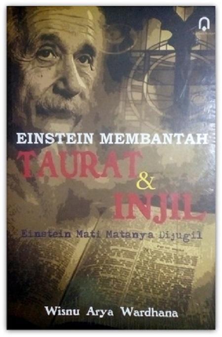 Buku Einstein Membantah Taurat Dan Injil - Wisnu Arya Wardhana