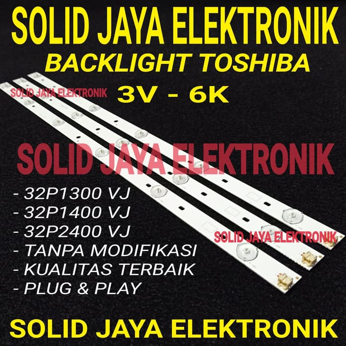 BACKLIGHT TV LED TOSHIBA 32P1300 32P1400 32P2400 32 INC 32P1300VJ 32P1400VJ 32P2400VJ LAMPU BL LED TV 32 INCH IN 32P 1400 1300 2400 TV TOSHIBA 6K 3V 6 KANCING TITIK 3 VOLT 32INC FULL SET TANPA MODIFIKASI KUALITAS ORIGINAL