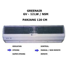 Greenair Air Curtain 120cm Gv-12lw/nsm - 200 Watt - Strong - Non Remote - Khusus Jabodetabek By Kios Elektronik.