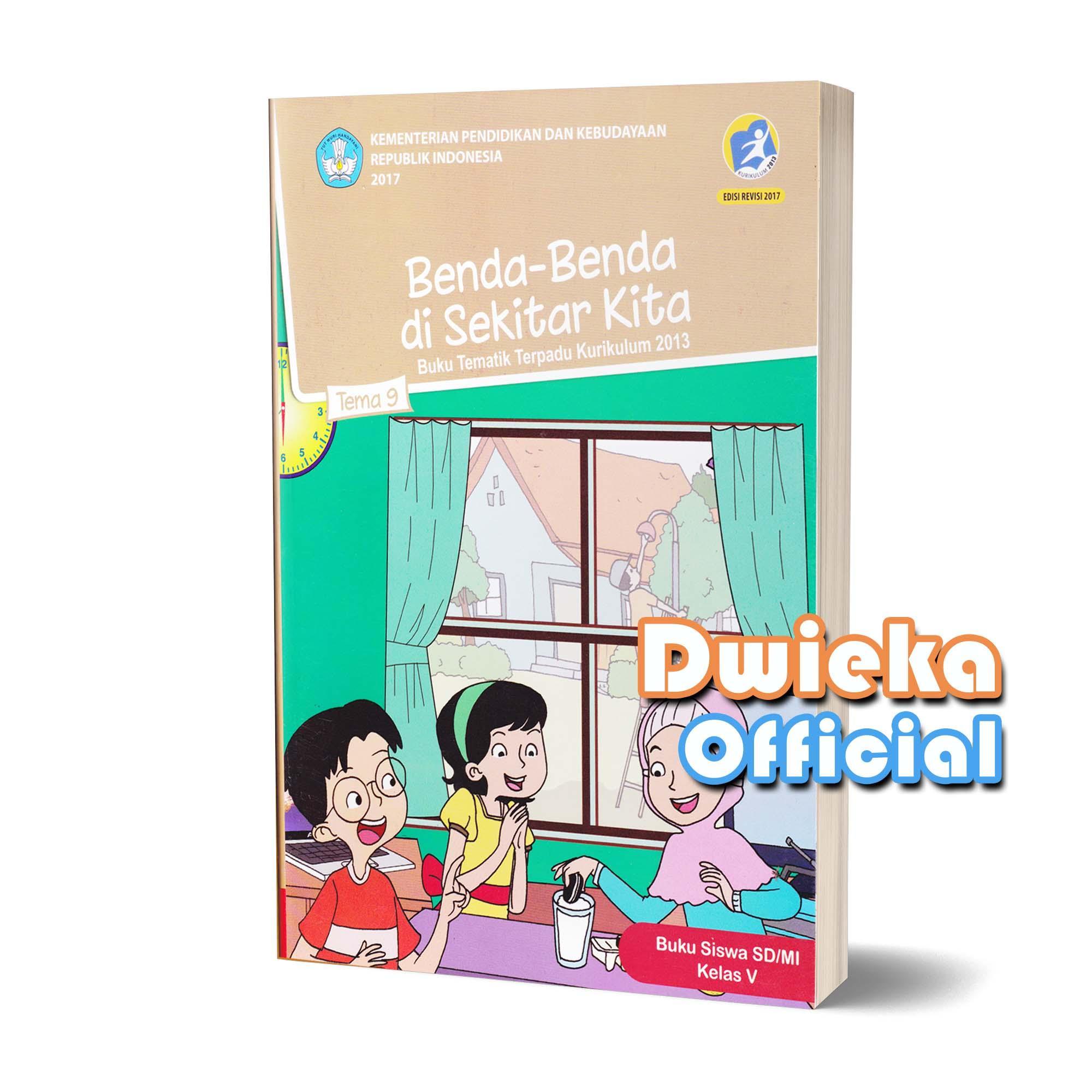 Buku Tematik Kelas 5 Tema 9 Benda-Benda Di Sekitar Kita Kurikulum 2013 Edisi Revisi 2017 By Dwiekaofficial.