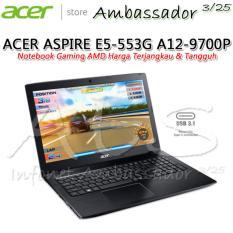 ACER ASPIRE E5-553G AMD QUAD-CORE A12-9700P (Radeon R8-M445DX 2GB)