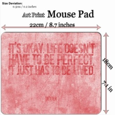 Art Print Mouse Pad Mat (22*18cm) for Movie M336 Dexter _ Life doesnt have to be perfect - intl