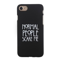 Big Discount Creative Portable Normal People Scare Me Print Hard Case Phone Case For iPhone (iPhone 7) - intl