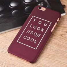 Case Casing iPhone 6 Premium Hardcase Dove - You Look So Cool - Cokelat