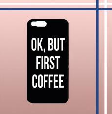 Casing gambar motif HARDCASE untuk hp Xiaomi Mi 6 OK, But First Coffee B0186