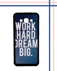 Casing HARDCASE Bergambar Motif Untuk Samsung Galaxy On7 2015 / On7 Pro Motivational Work Hard Dream Big M00147