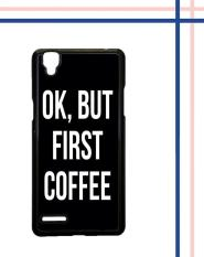 Casing HARDCASE untuk hp Oppo F1 OK, But First Coffee B0186