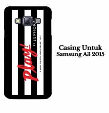 Casing SAMSUNG A3 2015 Play by Sephora Hardcase Custom Case Cover