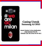 Jual Casing Samsung A5 2015 Ac Milan We Are Custom Hardcase Cover Branded Original