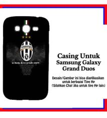 Casing Samsung Galaxy Grand Duos Juventus 2 Custom Hardcase Cover