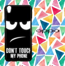 Dont Touch my phone S0030 Casing Custom Hardcase Oppo Neo 9 (A37) Case Cover