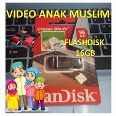 Diskon Flashdisk Sandisk 16Gb Berisi Video Edukasi Anak Muslim Branded